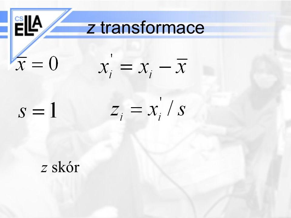 z transformace Vzhledem k používání z a t skóru v kostní densitometrii asi zmínit z skór 25