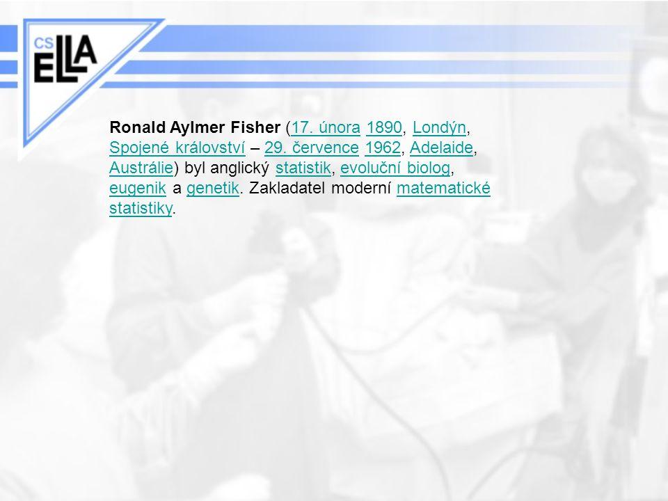 Ronald Aylmer Fisher (17. února 1890, Londýn, Spojené království – 29