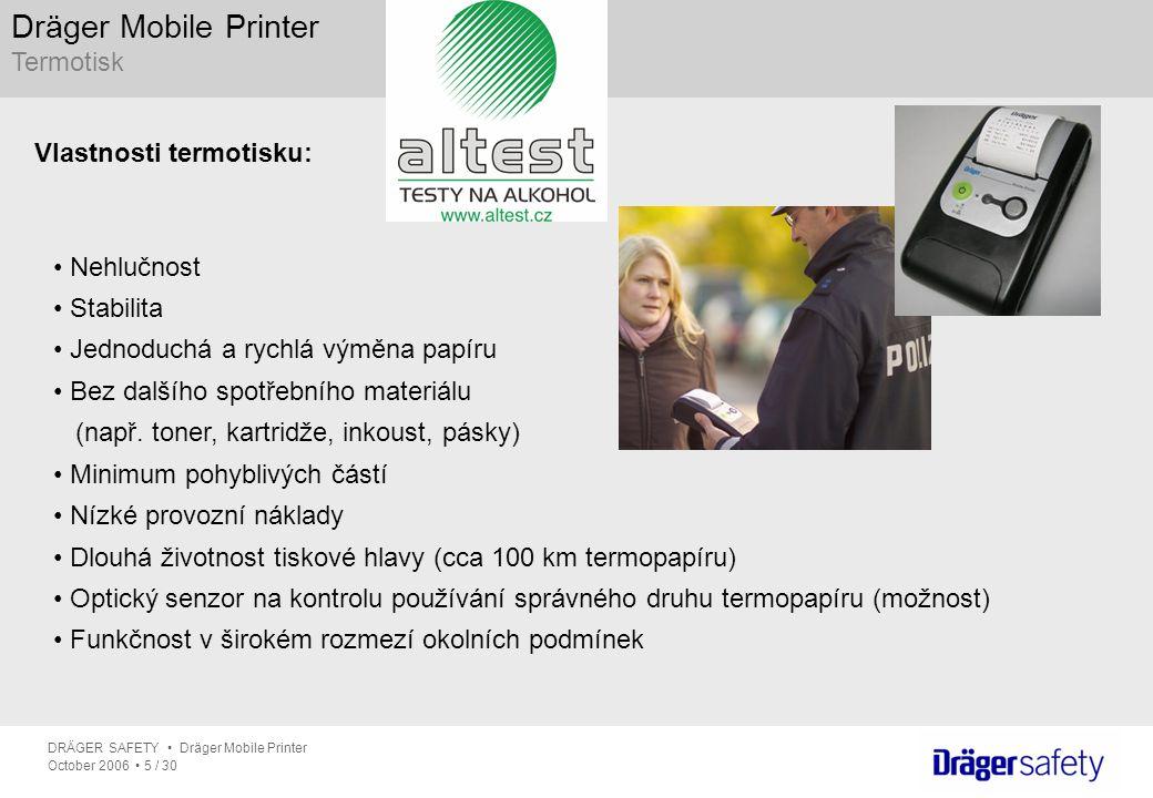Dräger Mobile Printer Termotisk Vlastnosti termotisku: Nehlučnost