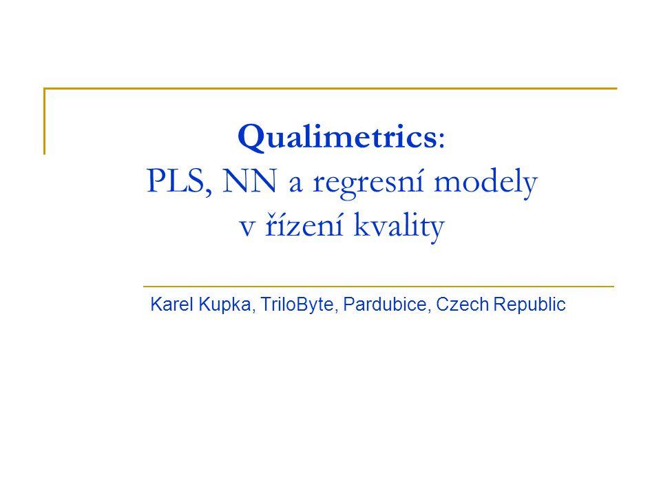 Qualimetrics: PLS, NN a regresní modely v řízení kvality