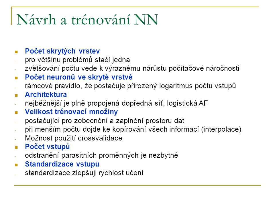 Návrh a trénování NN Počet skrytých vrstev