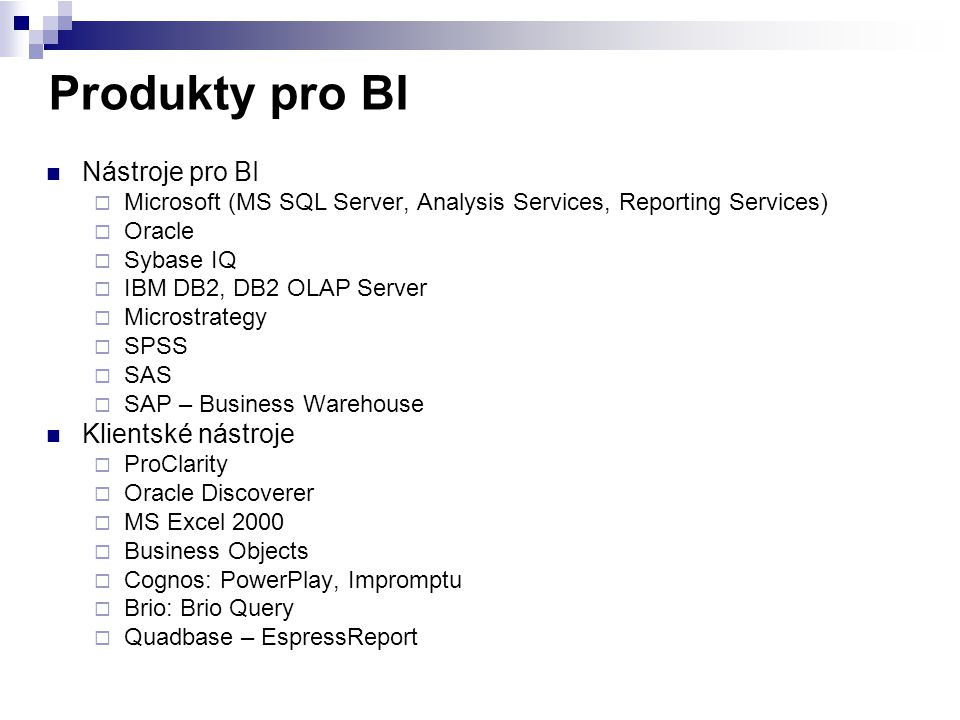Produkty pro BI Nástroje pro BI Klientské nástroje
