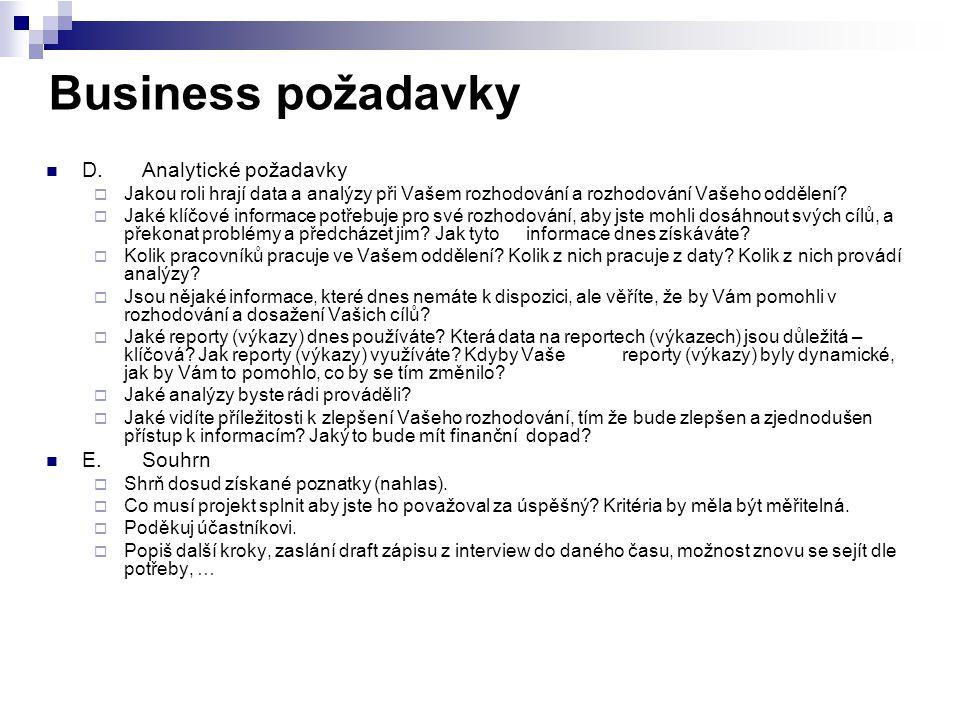 Business požadavky D. Analytické požadavky E. Souhrn
