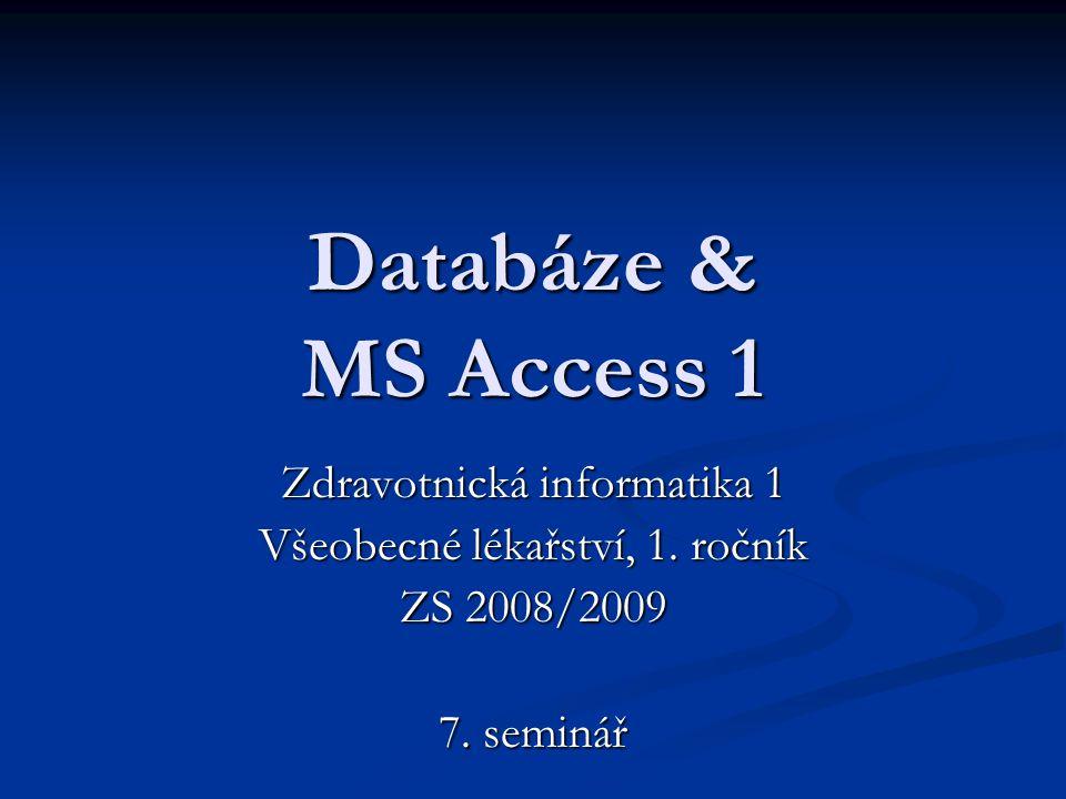 Databáze & MS Access 1 Zdravotnická informatika 1