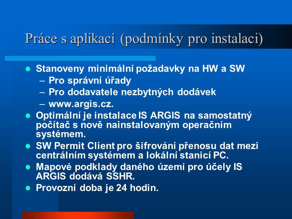 Práce s aplikací (podmínky pro instalaci)