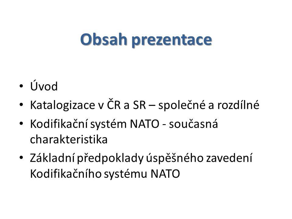 Obsah prezentace Úvod Katalogizace v ČR a SR – společné a rozdílné