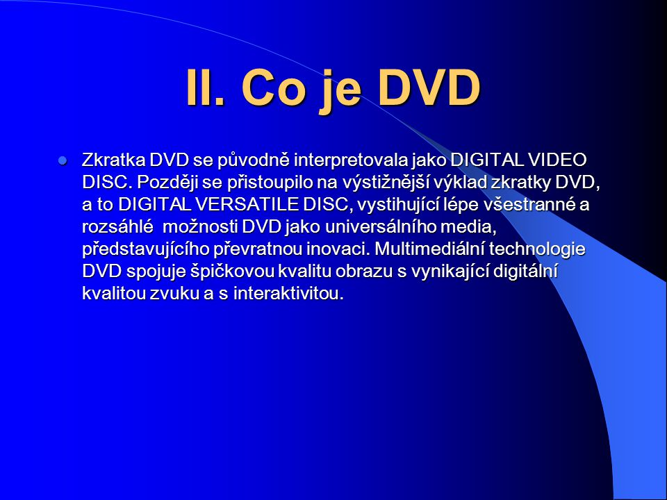 II. Co je DVD