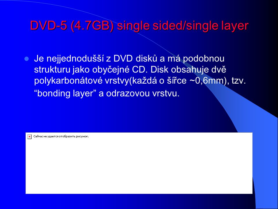 DVD-5 (4.7GB) single sided/single layer