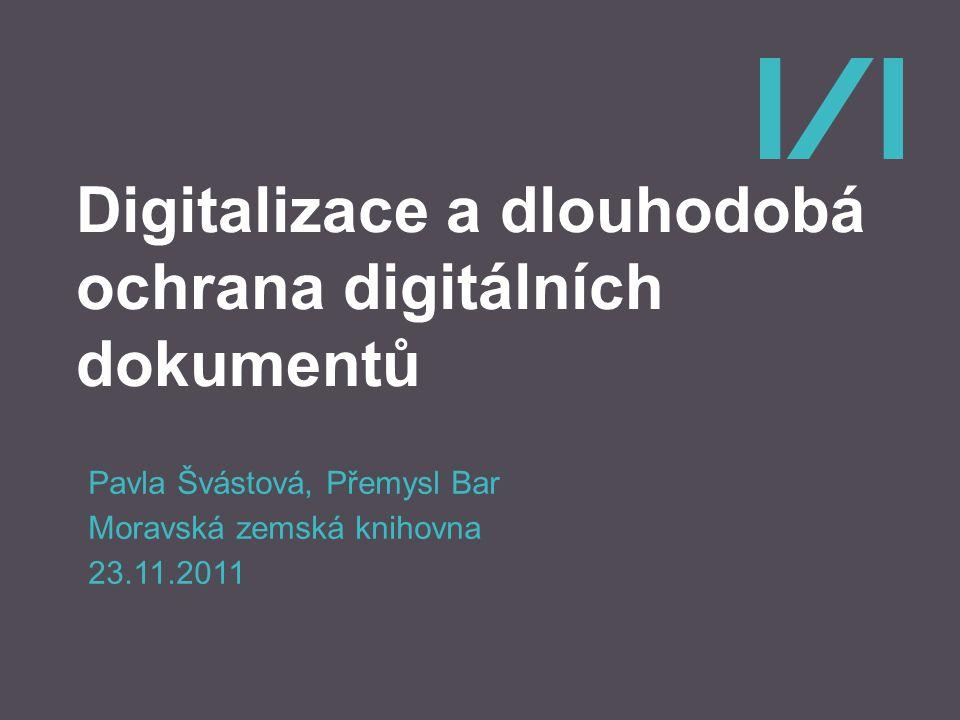 Digitalizace a dlouhodobá ochrana digitálních dokumentů