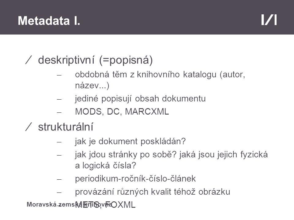 Metadata I. deskriptivní (=popisná) strukturální