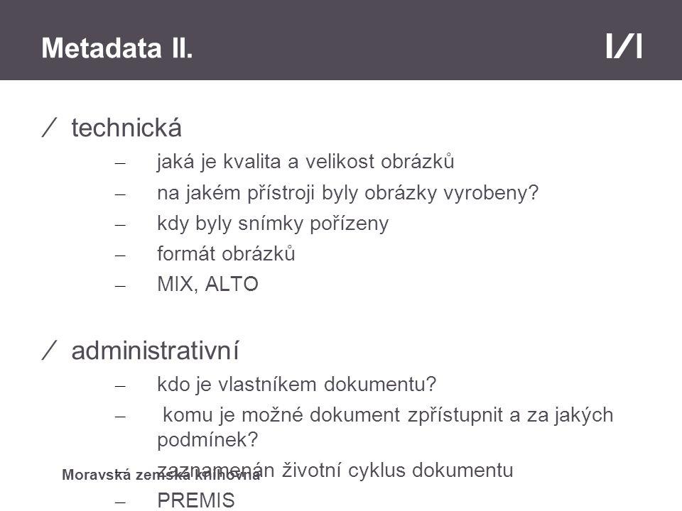 Metadata II. technická administrativní