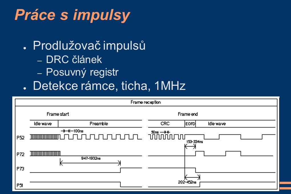 Práce s impulsy Prodlužovač impulsů Detekce rámce, ticha, 1MHz