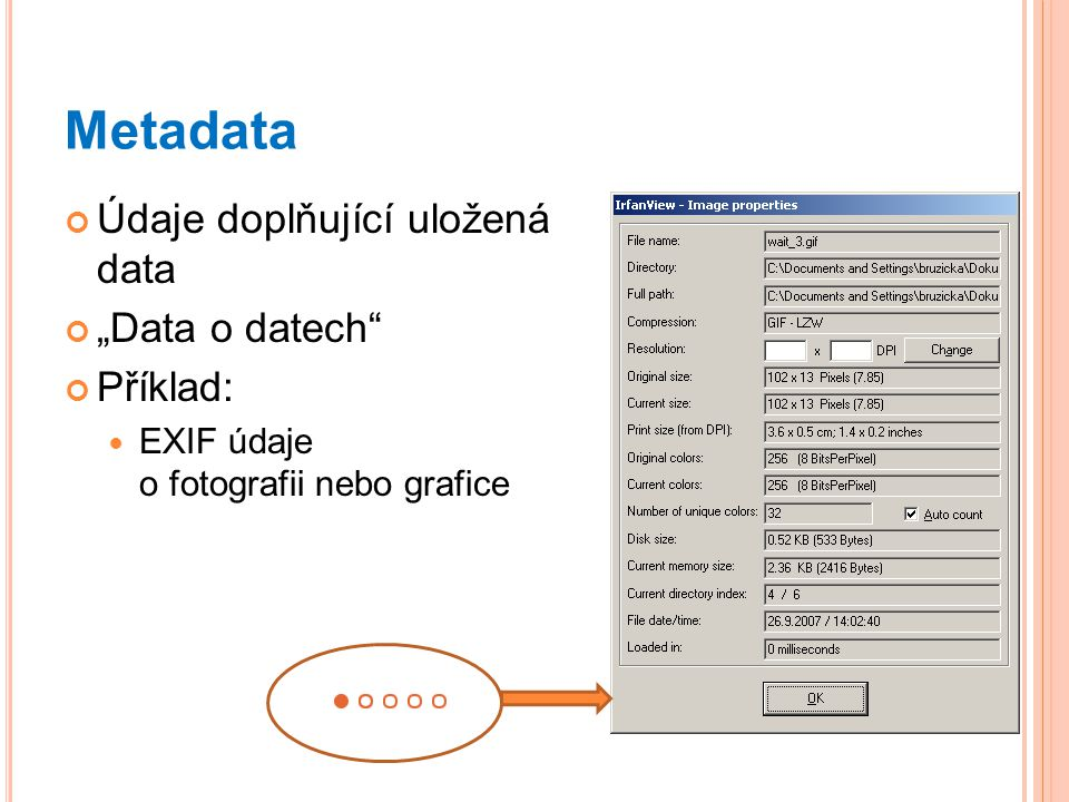 """Metadata Údaje doplňující uložená data """"Data o datech Příklad:"""