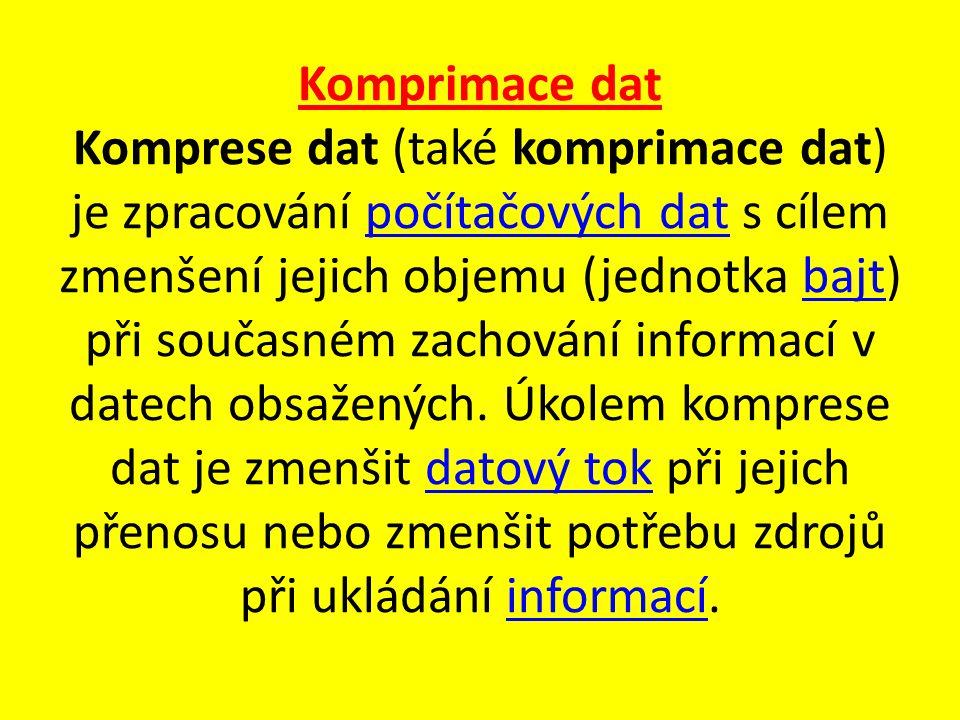Komprimace dat Komprese dat (také komprimace dat) je zpracování počítačových dat s cílem zmenšení jejich objemu (jednotka bajt) při současném zachování informací v datech obsažených.