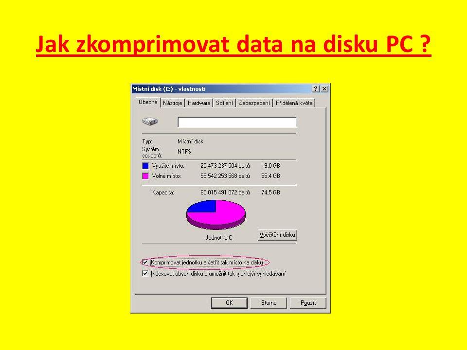 Jak zkomprimovat data na disku PC
