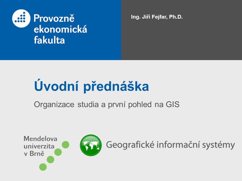 Organizace studia a první pohled na GIS