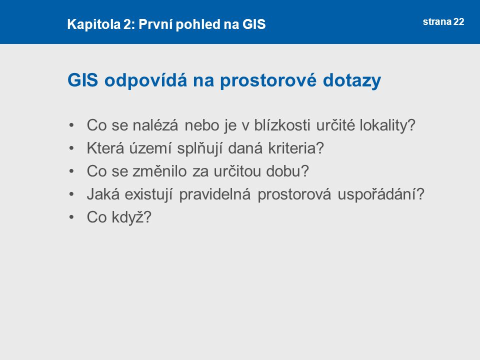 GIS odpovídá na prostorové dotazy