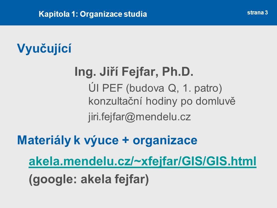 Materiály k výuce + organizace