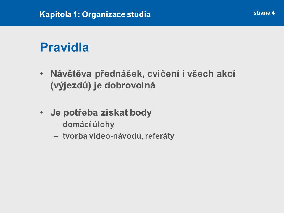 Kapitola 1: Organizace studia