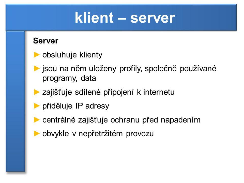 klient – server Server obsluhuje klienty
