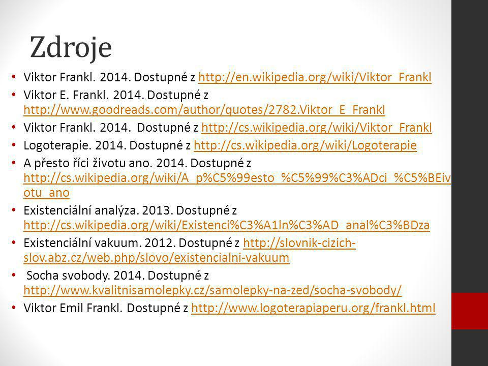Zdroje Viktor Frankl. 2014. Dostupné z http://en.wikipedia.org/wiki/Viktor_Frankl.