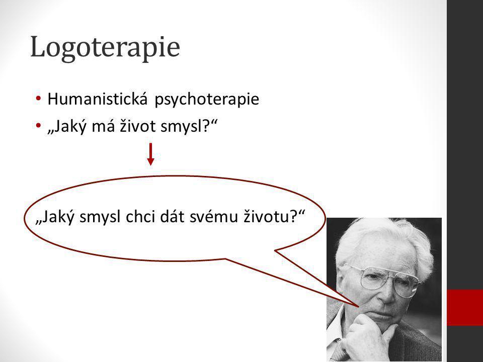 """Logoterapie Humanistická psychoterapie """"Jaký má život smysl"""