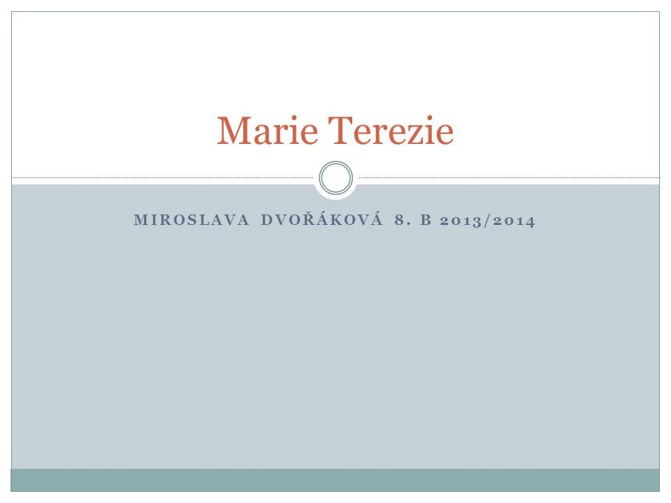Miroslava Dvořáková 8. B 2013/2014