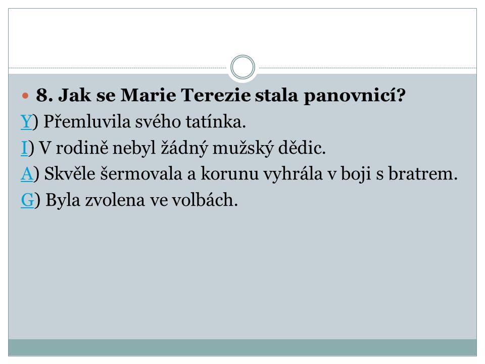 8. Jak se Marie Terezie stala panovnicí