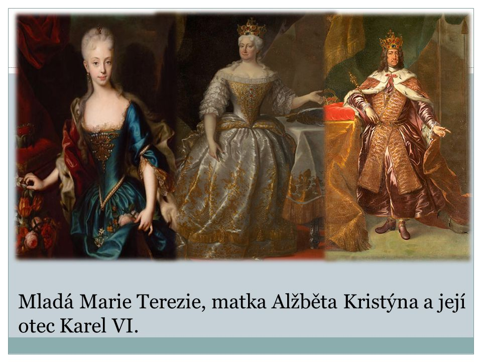 Mladá Marie Terezie, matka Alžběta Kristýna a její otec Karel VI.