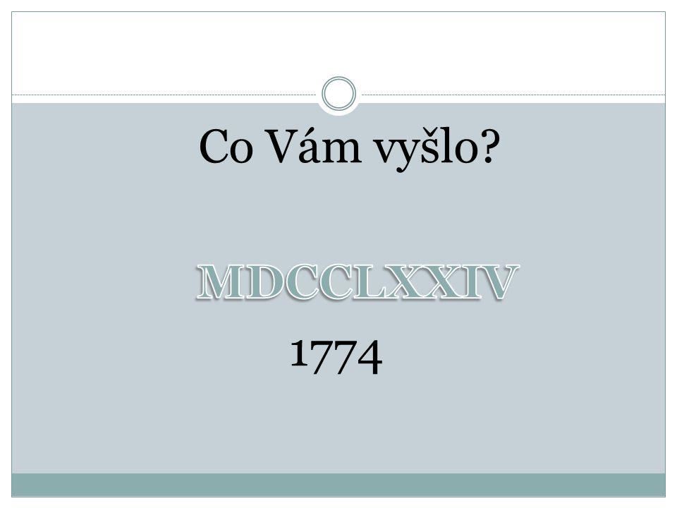 Co Vám vyšlo MDCCLXXIV 1774