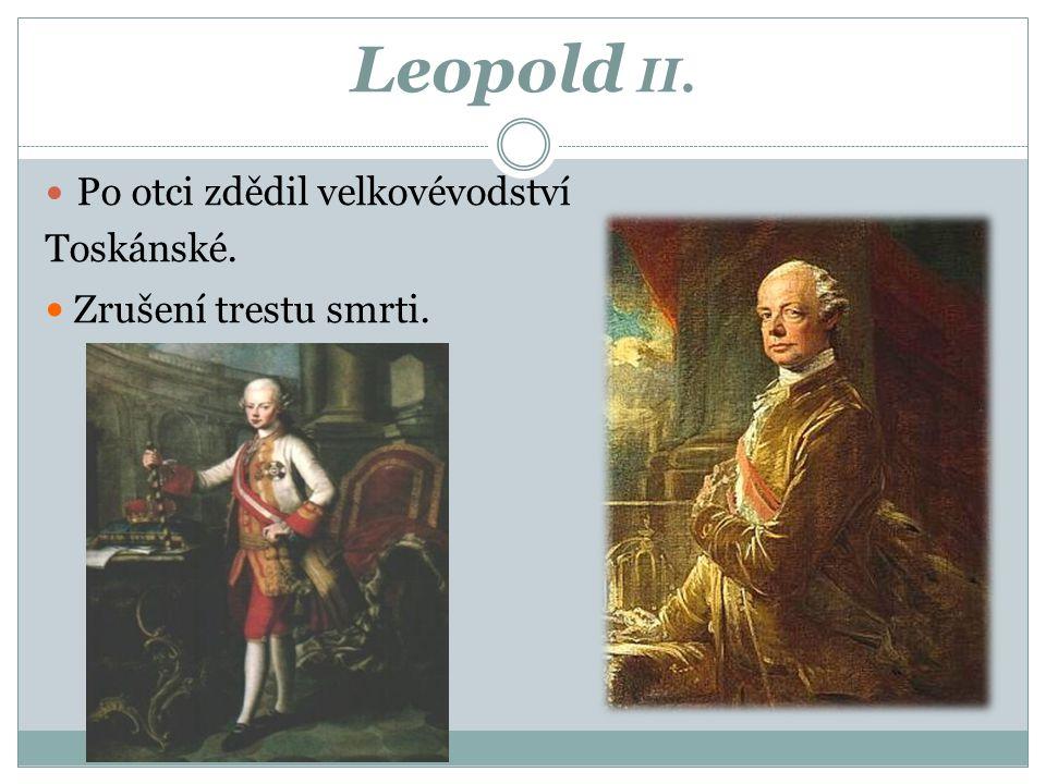 Leopold II. • Zrušení trestu smrti. Po otci zdědil velkovévodství