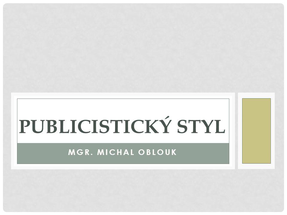 Publicistický styl Mgr. Michal oblouk