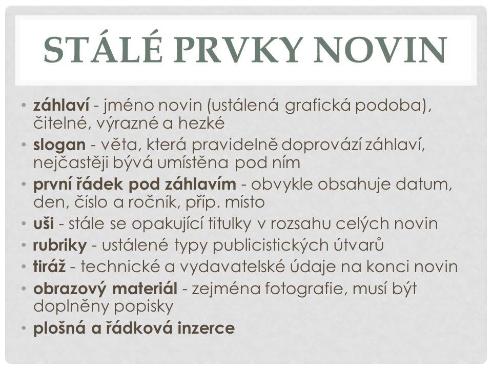Stálé prvky novin záhlaví - jméno novin (ustálená grafická podoba), čitelné, výrazné a hezké.