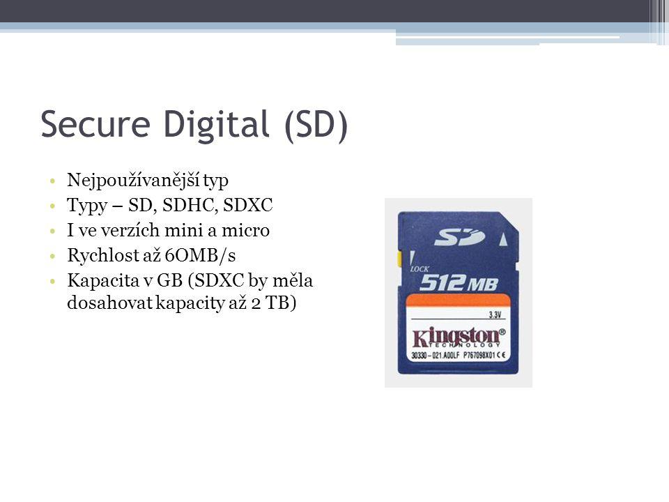 Secure Digital (SD) Nejpoužívanější typ Typy – SD, SDHC, SDXC