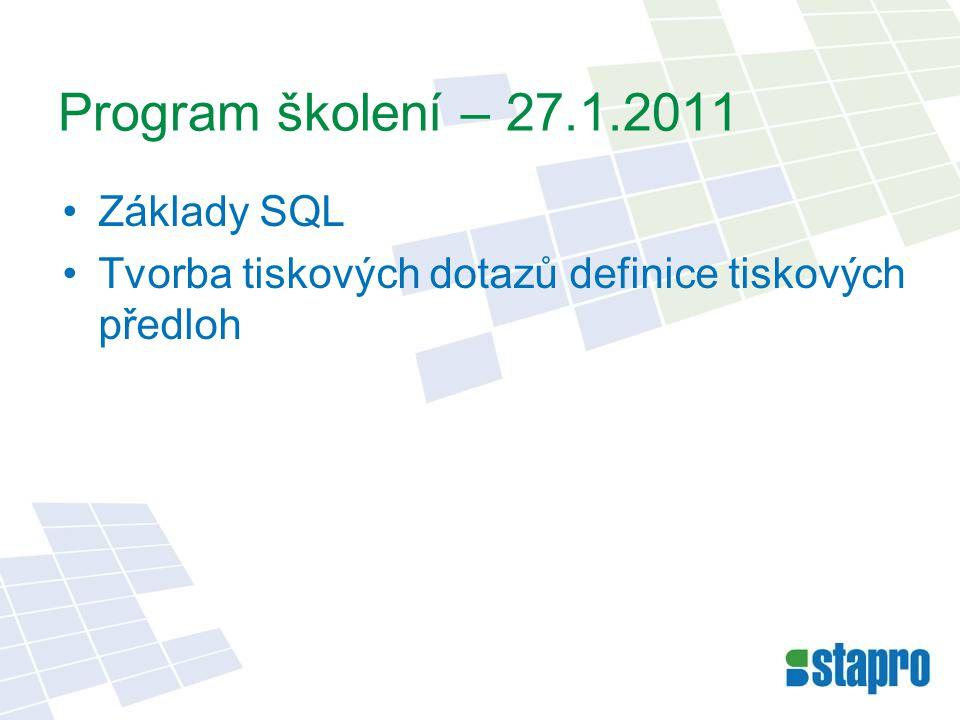 Program školení – 27.1.2011 Základy SQL