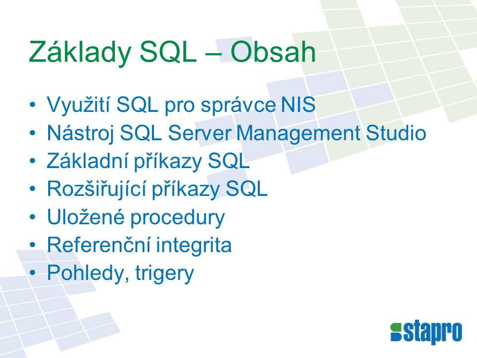 Základy SQL – Obsah Využití SQL pro správce NIS
