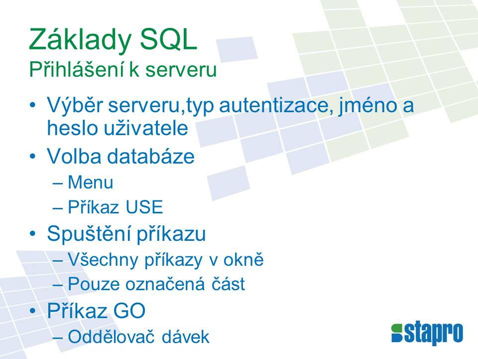 Základy SQL Přihlášení k serveru