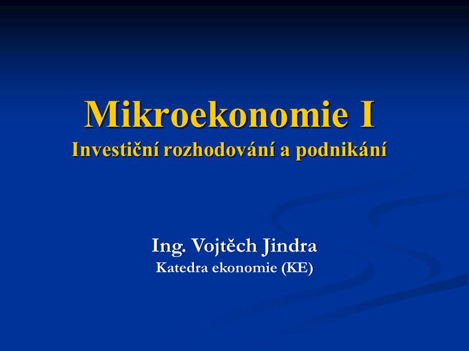 Mikroekonomie I Investiční rozhodování a podnikání