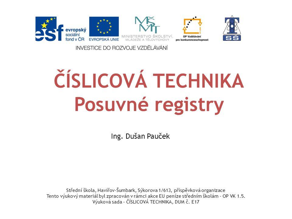 ČÍSLICOVÁ TECHNIKA Posuvné registry