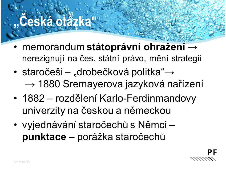 """""""Česká otázka memorandum státoprávní ohražení → nerezignují na čes. státní právo, mění strategii."""
