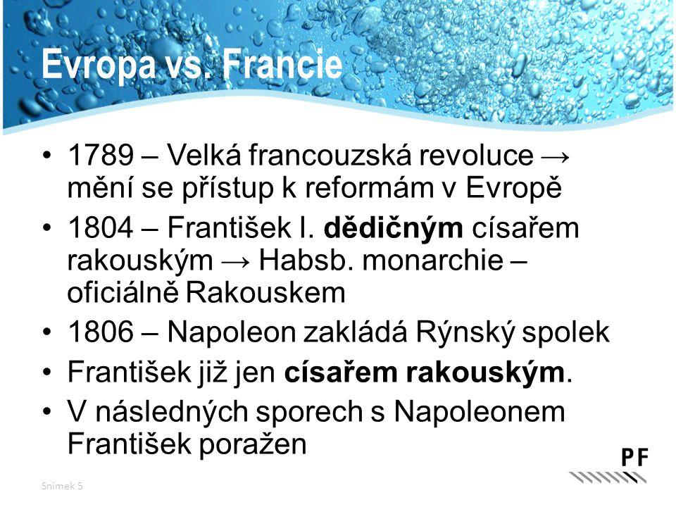 Evropa vs. Francie 1789 – Velká francouzská revoluce → mění se přístup k reformám v Evropě.