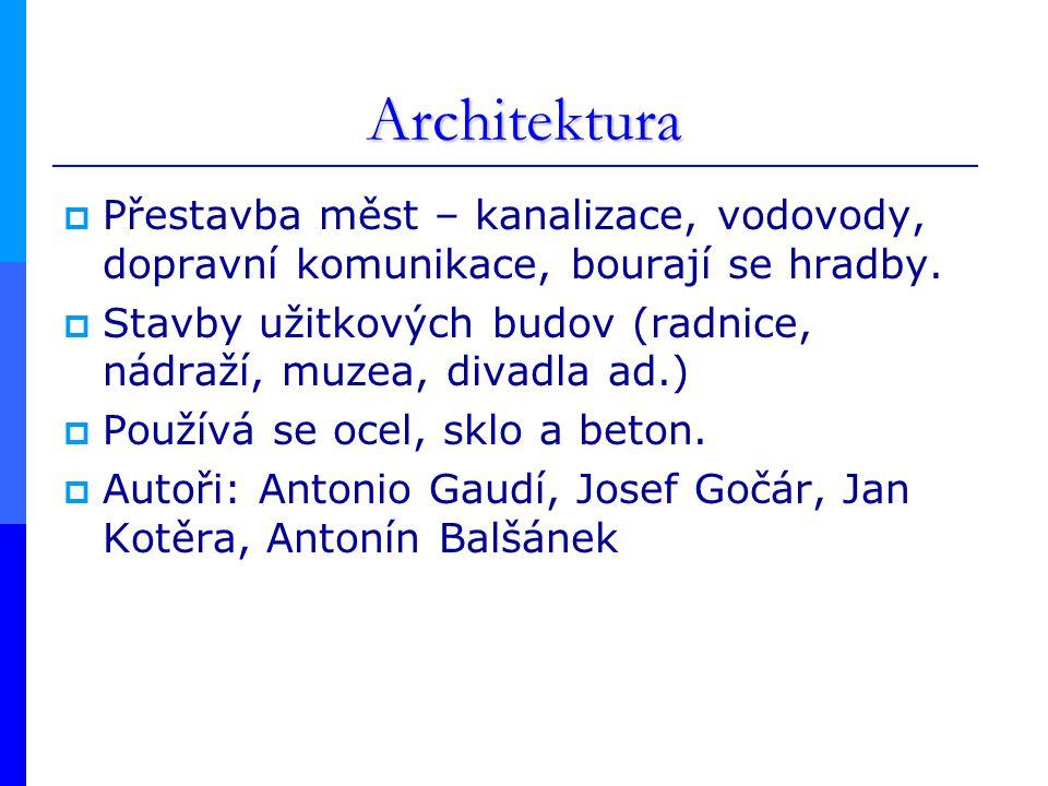 Architektura Přestavba měst – kanalizace, vodovody, dopravní komunikace, bourají se hradby.