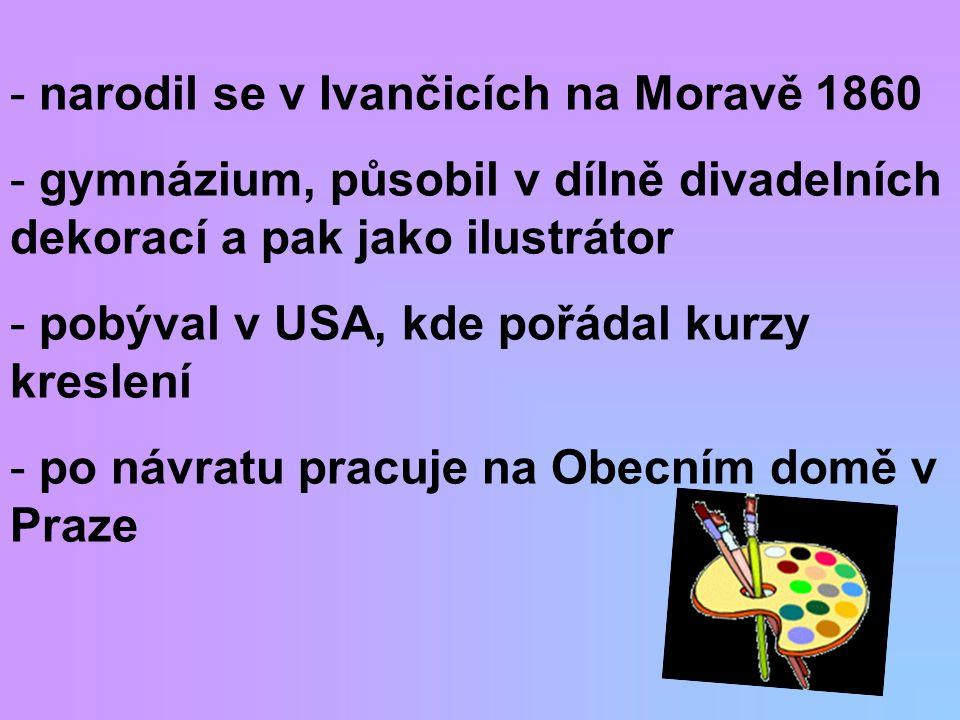 narodil se v Ivančicích na Moravě 1860