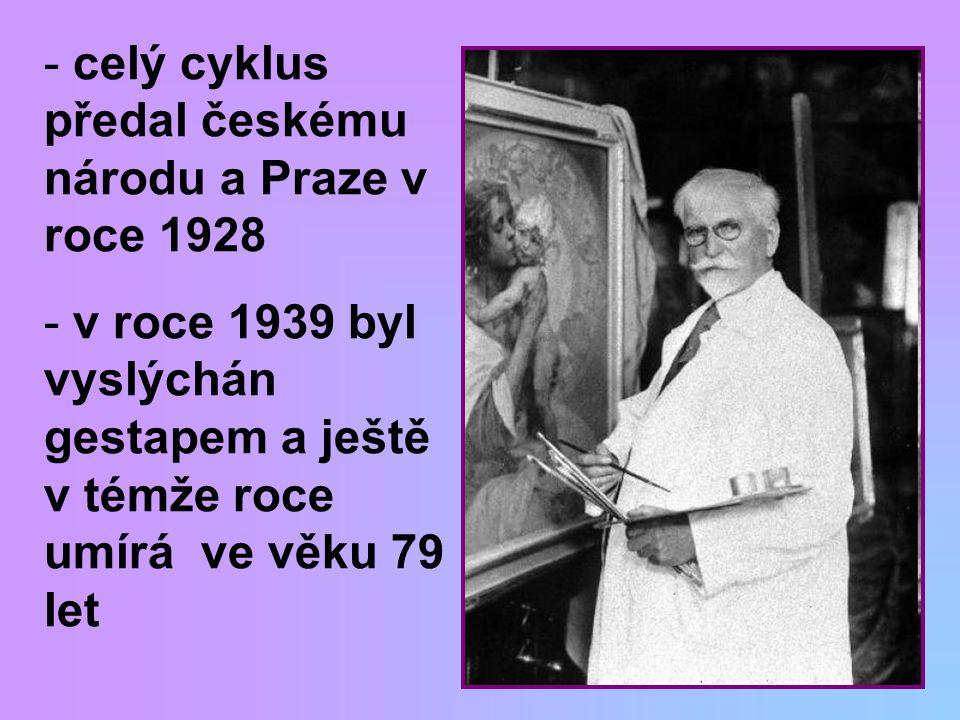 celý cyklus předal českému národu a Praze v roce 1928