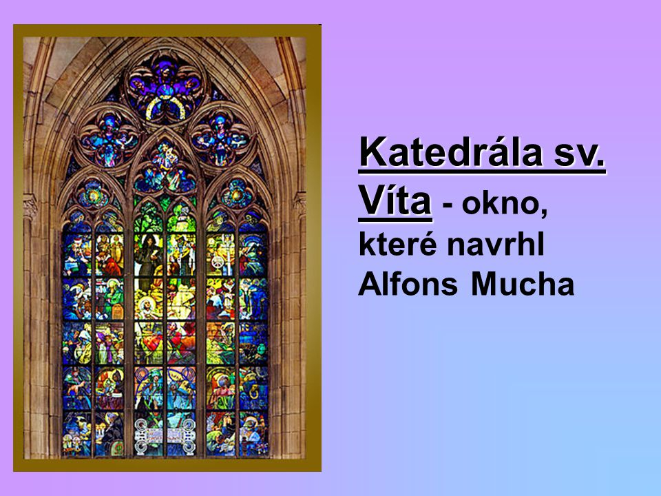 Katedrála sv. Víta - okno, které navrhl Alfons Mucha