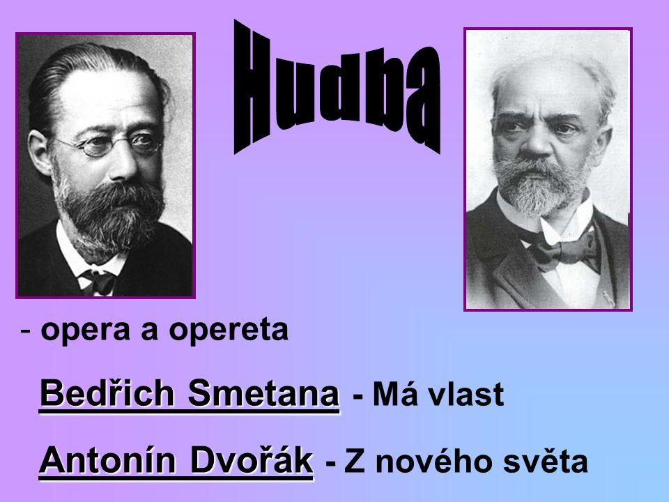 Hudba opera a opereta Bedřich Smetana - Má vlast Antonín Dvořák - Z nového světa