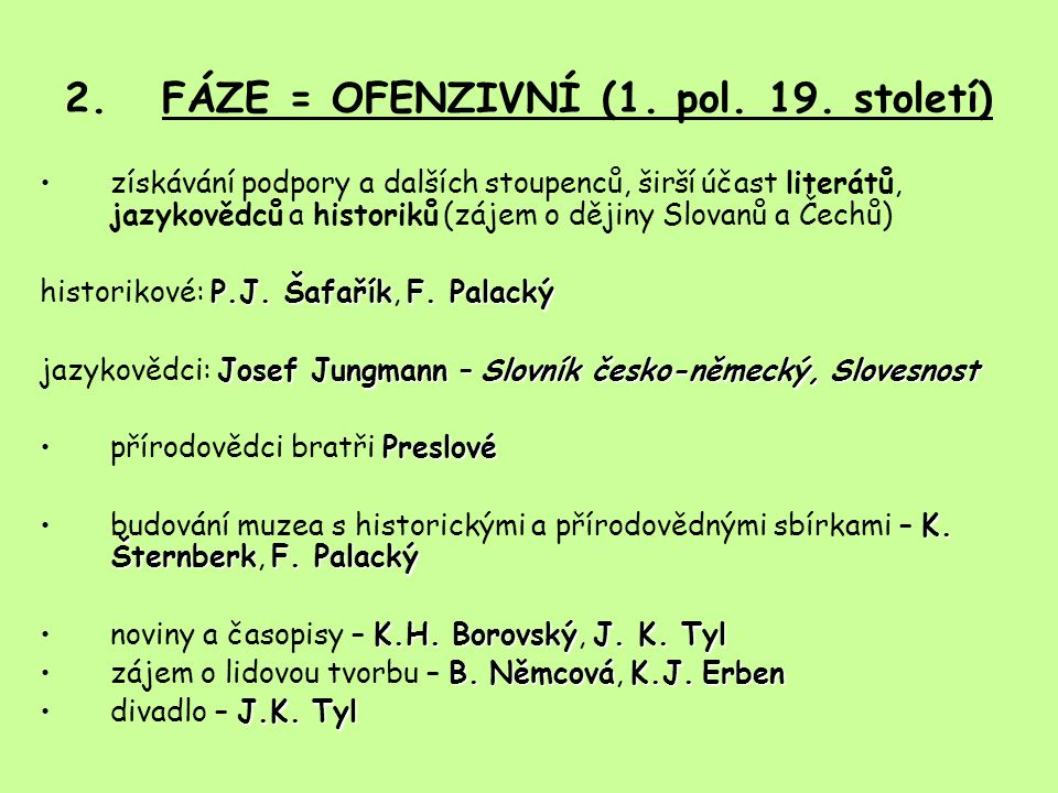 FÁZE = OFENZIVNÍ (1. pol. 19. století)