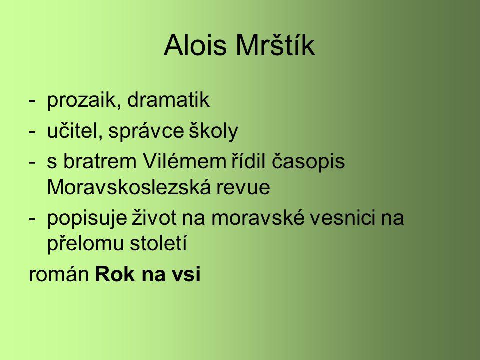 Alois Mrštík prozaik, dramatik učitel, správce školy