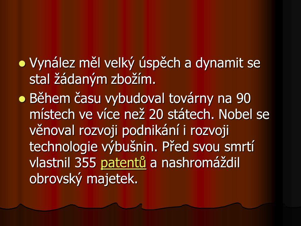 Vynález měl velký úspěch a dynamit se stal žádaným zbožím.