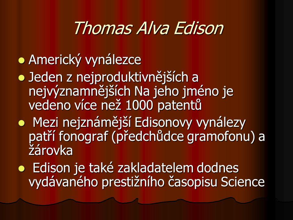 Thomas Alva Edison Americký vynálezce
